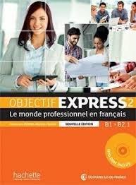 Objectif Express 2. Livre Eleve. Con Espansione Online. Per Le Scuole Superiori. Con Dvd-rom