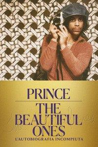 The Beautiful Ones. L'autobiografia incompiuta
