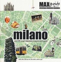 Milano. Più di 100 consigli indipendenti, originali e senza sponsor