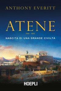 Atene. Nascita di una grande civiltà