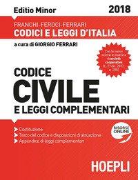 Codice civile e leggi complementari 2018. Ediz. minore