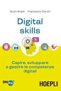 Digital skills. Capire, sviluppare e gestire le competenze digitali