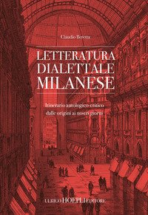 Letteratura dialettale milanese. Itinerario antologico-critico dalle origini ai nostri giorni