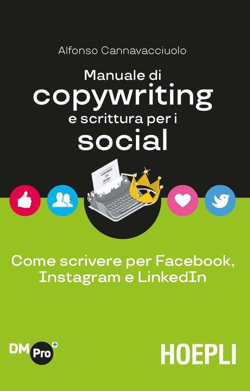 Manuale di copywriting e scrittura per i social. Come scrivere per Facebook, Instagram e LinkedIn