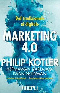 Marketing 4.0. Dal tradizionale al digitale
