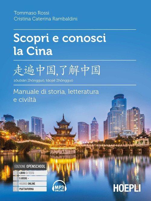 Scopri e conosci la Cina. Manuale di storia, letteratura e civiltà
