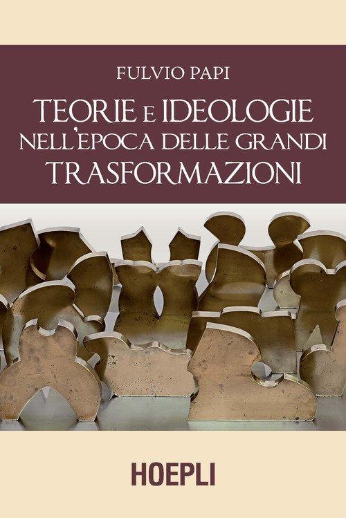 Teorie e ideologie nell'epoca delle grandi trasformazioni