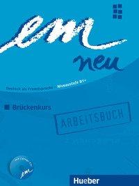 Em Neu 2008. Blu B1 Bruckenkurs Arbeitsbuch