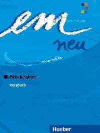 Em Neu 2008. Blu B1 Bruckenkurs Kursbuch