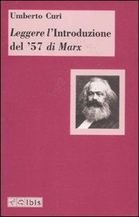 Leggere l'«Introduzione del '57» di Marx
