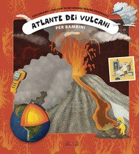 Atlante dei vulcani per bambini
