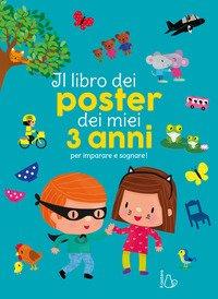 Il libro dei poster dei miei 3 anni per imparare e sognare!