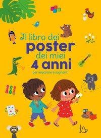 Il libro dei poster dei miei 4 anni per imparare e sognare!