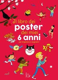 Il libro dei poster dei miei 6 anni per imparare e sognare!