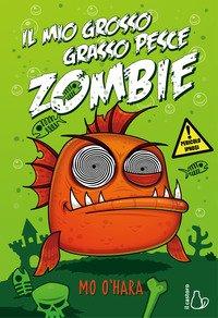 Il mio grosso grasso pesce zombie