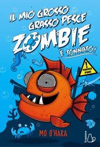 Il mio grosso grasso pesce zombie. È tonnato!