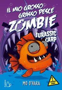 Jurassic carp. Il mio grosso grasso pesce zombie