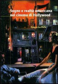 Sogno e realtà americana nel cinema di Hollywood