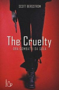 The cruelty. Ora combatti da sola