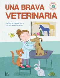 Una brava veterinaria. Facciamo che ero