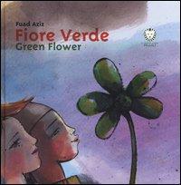 Fiore verde. Ediz. italiana e inglese