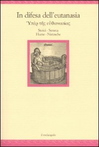 In difesa dell'eutanasia. Stoici. Seneca. Hume. Nietzsche