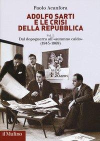 Adolfo Sarti e le crisi della Repubblica