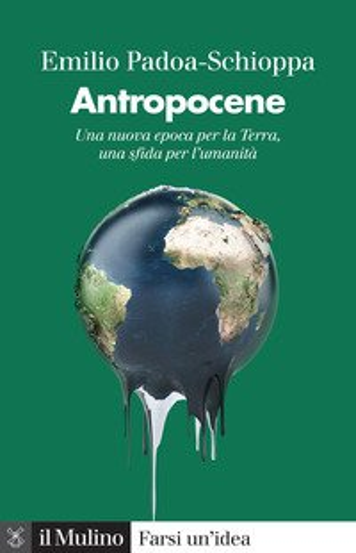 Antropocene. Una nuova epoca per la Terra, una sfida per l'umanità