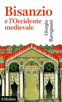Bisanzio e l'occidente medievale