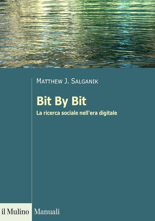 Bit By Bit. La ricerca sociale nell'era digitale