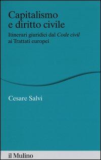 Capitalismo e diritto civile. Itinerari giuridici dal Code civil ai Trattati europei
