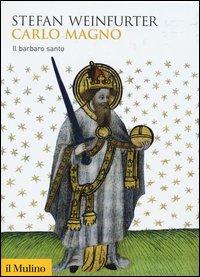 Carlo Magno. Il barbaro santo