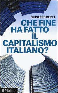 Che fine ha fatto il capitalismo italiano?