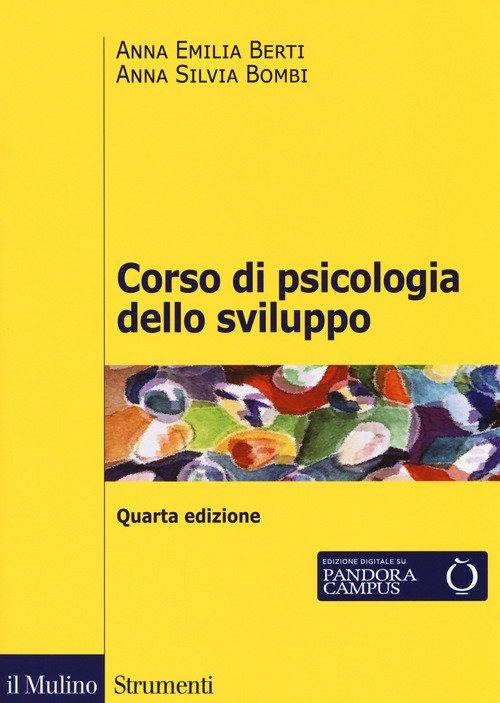 Corso di psicologia dello sviluppo. Dalla nascita all'adolescenza