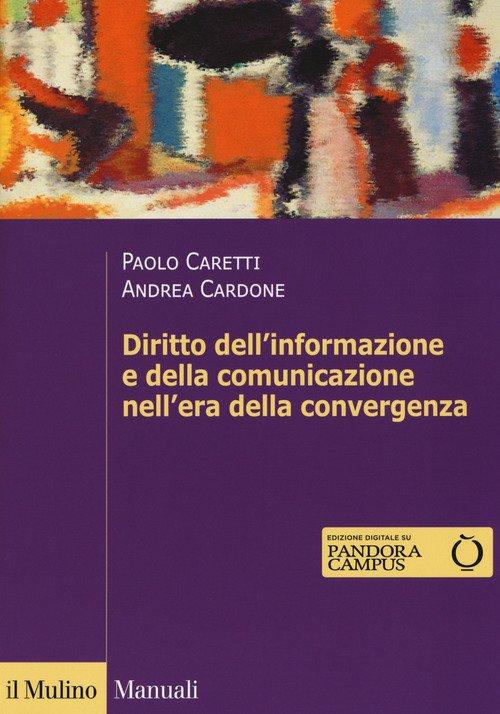 Diritto dell'informazione e della comunicazione nell'era della convergenza tecnologica