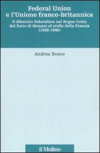 Federal union e l'unione franco-britannica. Il dibattito federalista nel Regno Unito dal patto di Monaco al crollo della Francia (1938-1940)