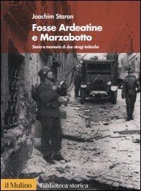 Fosse Ardeatine e Marzabotto. Storia e memoria di due stragi tedesche