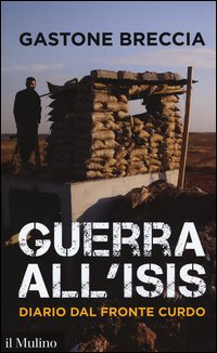 Guerra all'ISIS. Diario dal fronte curdo