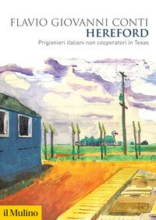 Hereford. Prigionieri italiani non cooperatori in Texas