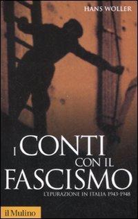 I conti con il fascismo. L'epurazione in Italia 1943-1948
