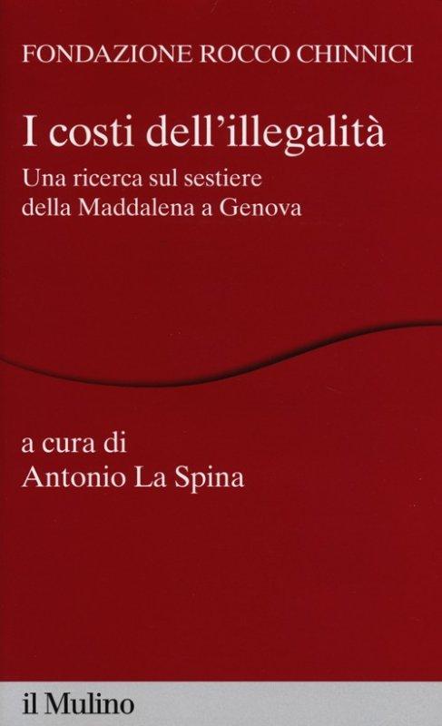 I costi dell'illegalità. Una ricerca sul sestiere della Maddalena a Genova