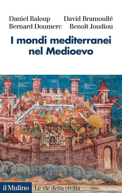 I mondi mediterranei nel Medioevo
