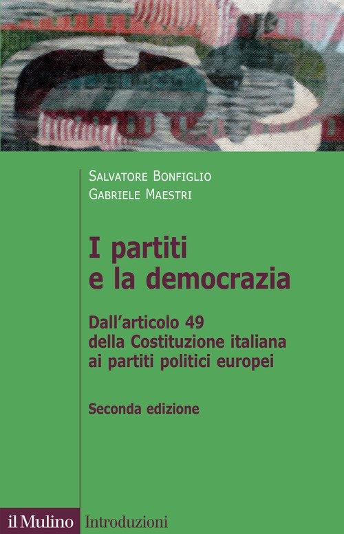 I partiti e la democrazia. Dall'art. 49 della Costituzione italiana ai partiti politici europei