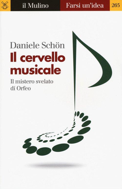 Il cervello musicale. Il mistero svelato di Orfeo