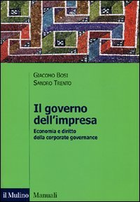 Il governo dell'impresa. Economia e diritto della corporate governance