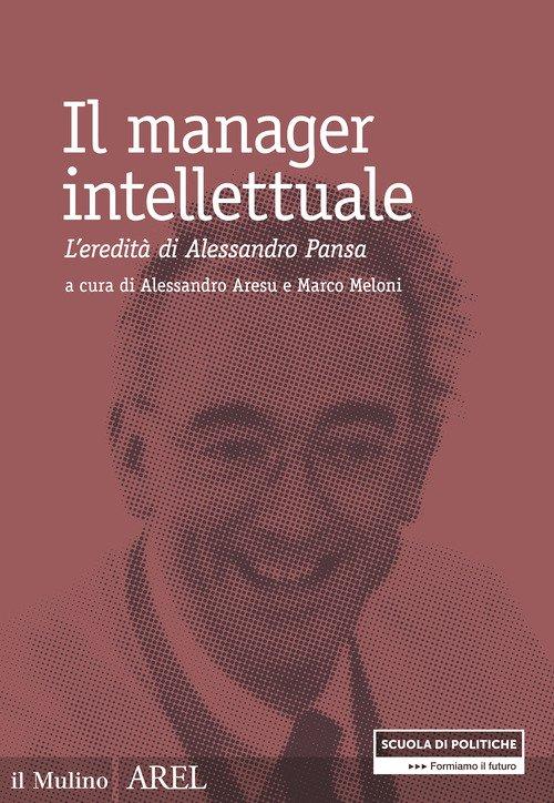 Il manager intellettuale. L'eredità di Alessandro Pansa