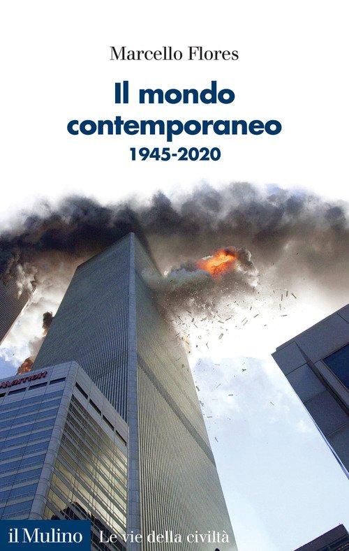 Il mondo contemporaneo. 1945-2020