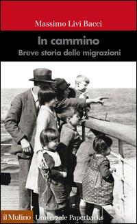 In cammino. Breve storia delle migrazioni