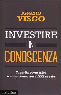 Investire in conoscenza. Crescita economica e competenze per il XXI secolo