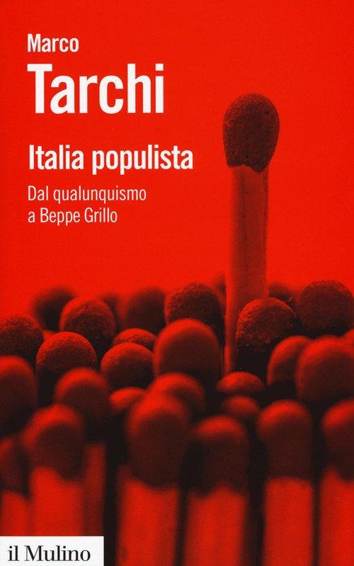 Italia populista. Dal qualunquismo a Beppe Grillo